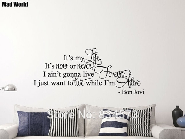 Mad World Its My Life Live Forever Song Lyric Wall Art Stickers Wall Inside Song Lyric Wall Art (View 9 of 20)