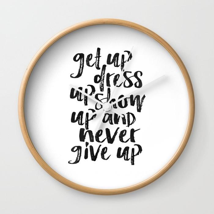 Motivational Wall Art, Get Up Dress Up Show Up And Never Give Up Within Motivational Wall Art (Image 19 of 25)