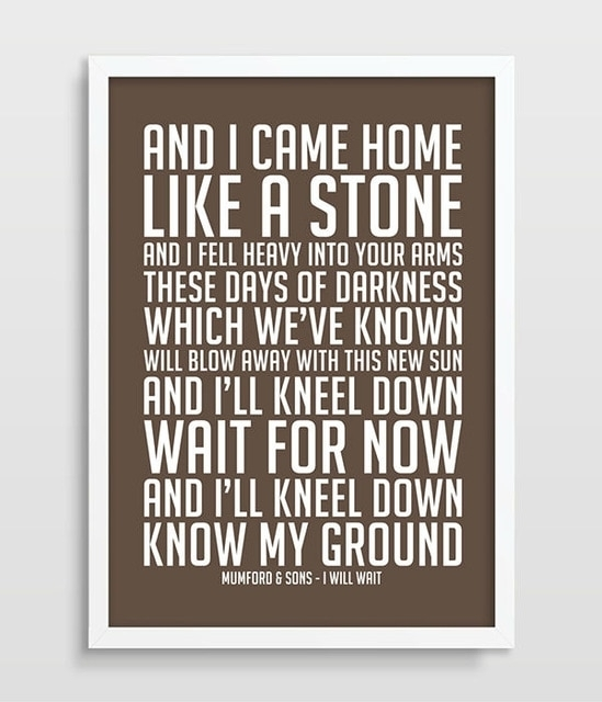Mumford & Sons I Will Wait Music Lyrics Song Lyric Art Song Poster Inside Song Lyric Wall Art (View 4 of 20)