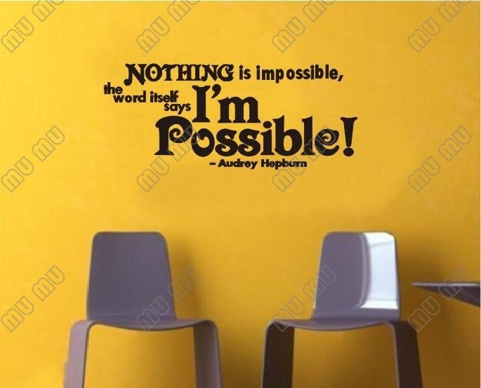 Nothing Is Impossible The Word Itself Says I'm Possible Vinyl Wall Inside Inspirational Quotes Wall Art (Image 18 of 25)