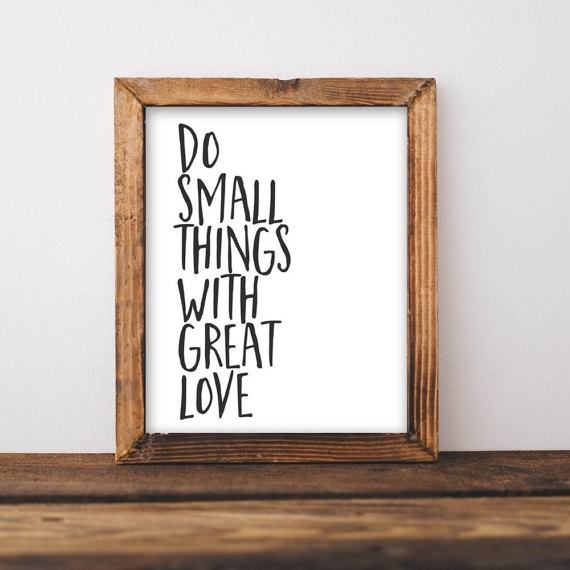 Quote Printable Wall Art, Do Small Things With Great Love Printable Throughout Wall Art Quotes (View 17 of 20)