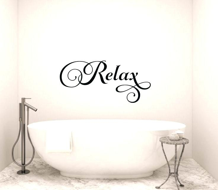 Relax Wall Decal Together With Bathroom Wall Art Decals Relax Wall With Relax Wall Art (View 16 of 20)