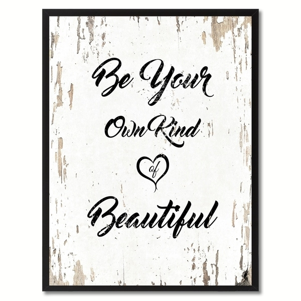 Shop Be Your Own Kind Of Beautiful Inspirational Quote Saying Canvas With Regard To Be Your Own Kind Of Beautiful Wall Art (View 2 of 10)