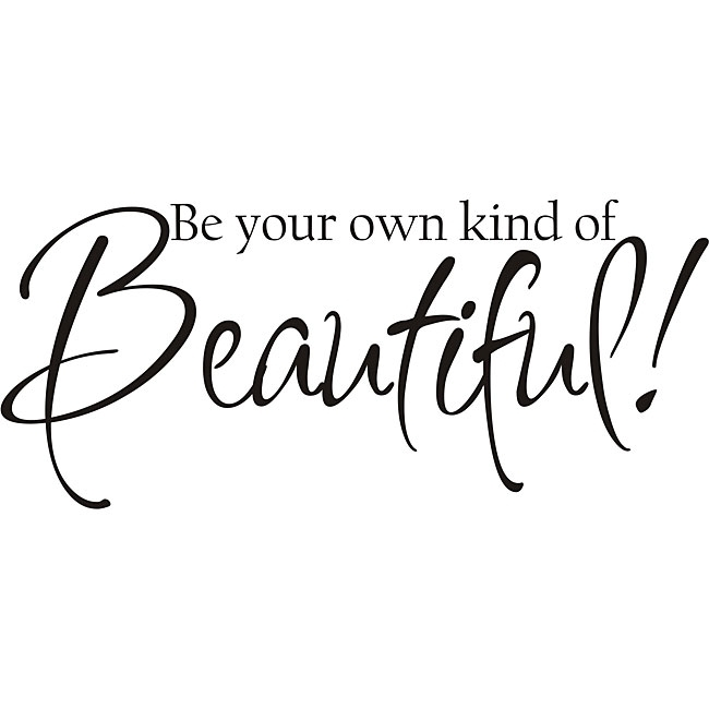 Shop Design On Style Decorative 'be Your Own Kind Of Beautiful With Be Your Own Kind Of Beautiful Wall Art (Image 10 of 10)
