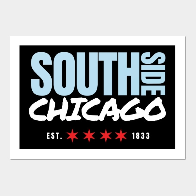 South Side Chicago Pride – South Side Chicago – Wall Art | Teepublic With Regard To Chicago Wall Art (Image 9 of 10)
