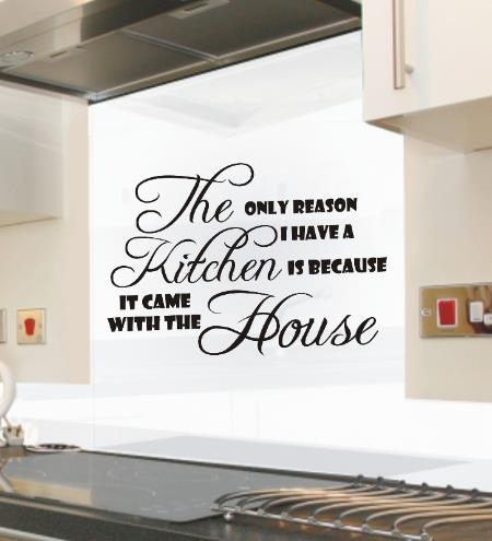 The Only Reason I Have A Kitchen Funny Kitchen Wall Art Sticker Regarding Quote Wall Art (View 16 of 25)