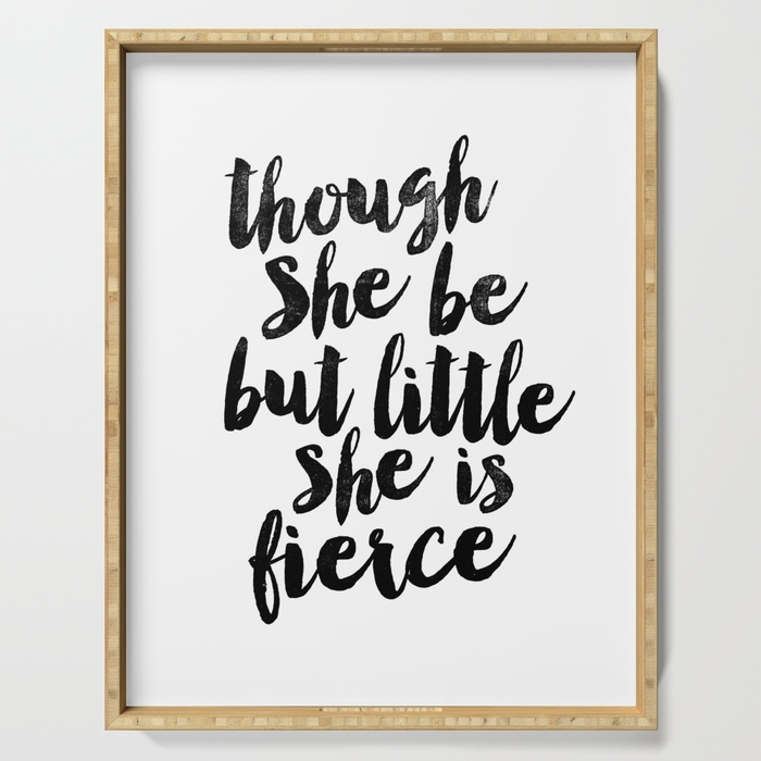 Though She Be But Little She Is Fierce Black And White Typography Inside Though She Be But Little She Is Fierce Wall Art (Image 17 of 25)