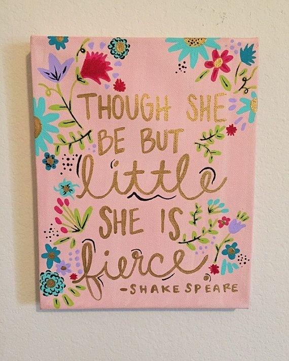 Though She Be But Little She Is Fierce Dignityanddreams 78918 With Regard To Though She Be But Little She Is Fierce Wall Art (Image 20 of 25)