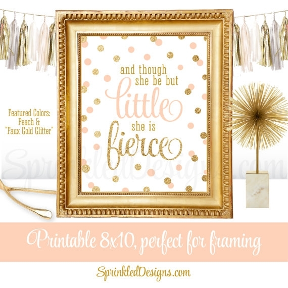 Though She Be But Little She Is Fierce – Peach Gold Glitter Throughout Though She Be But Little She Is Fierce Wall Art (Image 13 of 25)
