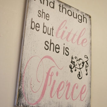 Though She Be But Little She Is Fierce Wall Art Shop She Be But Throughout Though She Be But Little She Is Fierce Wall Art (View 6 of 25)
