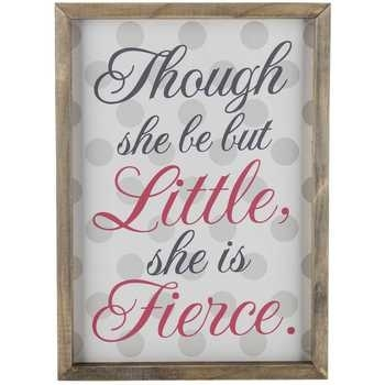 Though She Be Little Wood Wall Decor | Hobby Lobby | 1129444 Inside Though She Be But Little She Is Fierce Wall Art (Image 24 of 25)