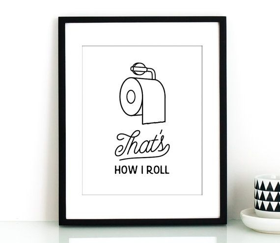 Toilet Paper Art,that's How I Roll Printable,funny Bathroom Art For Wall Art For Bathroom (Photo 17 of 20)