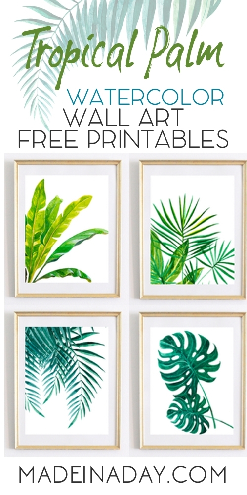 Tropical Palm Watercolor Wall Art Printables • Made In A Day Regarding Printable Wall Art (View 15 of 20)