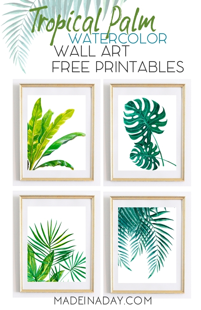 Tropical Palm Watercolor Wall Art Printables • Made In A Day Within Printable Wall Art (Image 19 of 20)