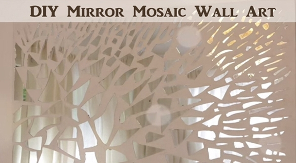Video] Diy Mirror Mosaic Wall Art – Diy Scoop Pertaining To Mirror Mosaic Wall Art (Photo 7 of 25)