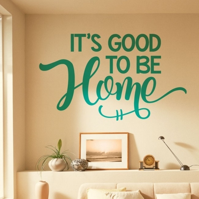 Wall Designer | It's Good To Be Home – Home Wall Quote, Wall Art Throughout Home Wall Art (View 4 of 25)