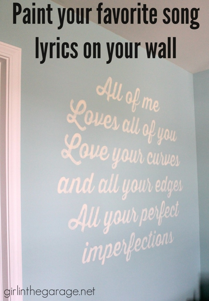 Why I Drew All Over My Wall {Song Lyric Art} | Girl In The Garage® Regarding Song Lyric Wall Art (View 15 of 20)