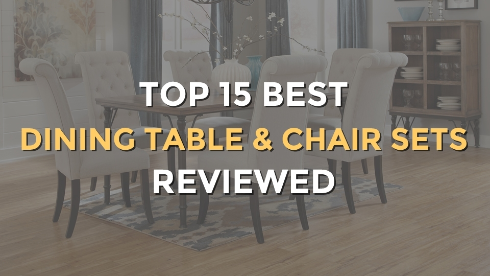 Top 15 Best Dining Table And Chair Sets | Two, 4, 6 And 8 Seaters In Dining Tables With Fold Away Chairs (View 20 of 25)